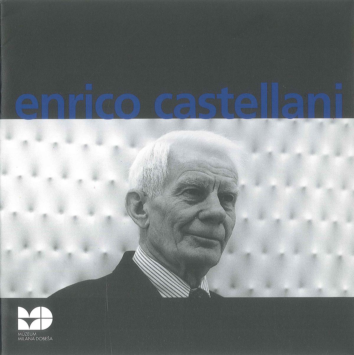 Copertina - Enrico Castellani, Rachele Ferrario, 2006, Mùzeum Milana Dobeša, Bratislava (SVK)