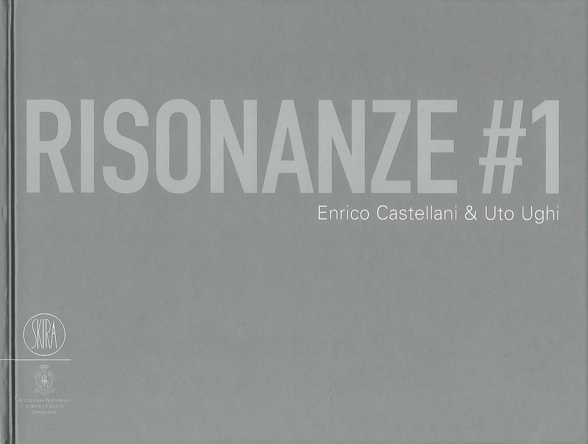 Copertina - Risonanze #1 Enrico Castellani & Uto Ughi, Marcello Smarrelli, 2007, Auditorium Parco della Musica, Spazio Risonanze, Roma, Skira Editore