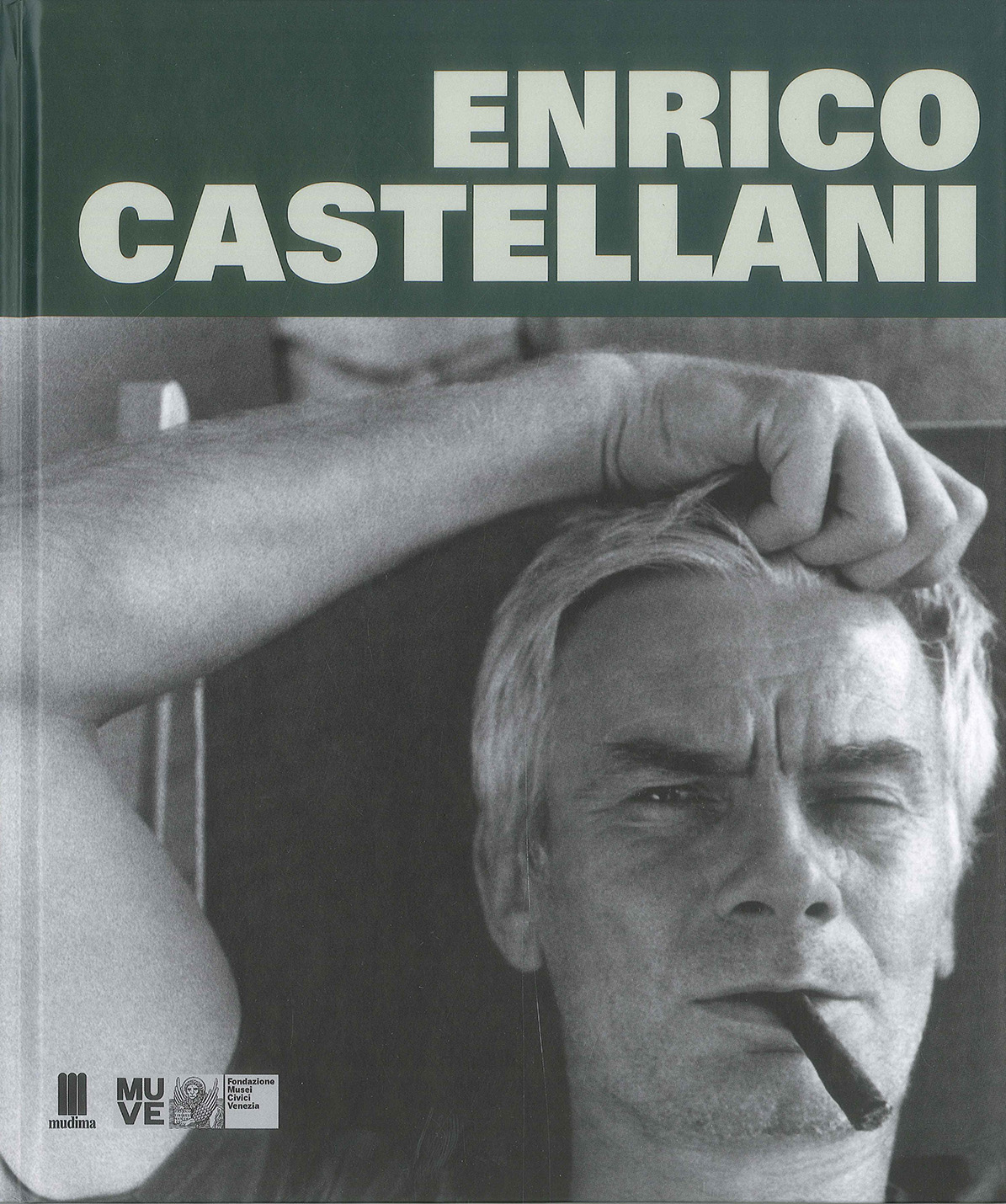 Cover - Enrico Castellani, Davide Di Maggio, Lóránd Hegyi, 2013, Ca' Pesaro. Galleria Internazionale d'Arte Moderna, Venezia