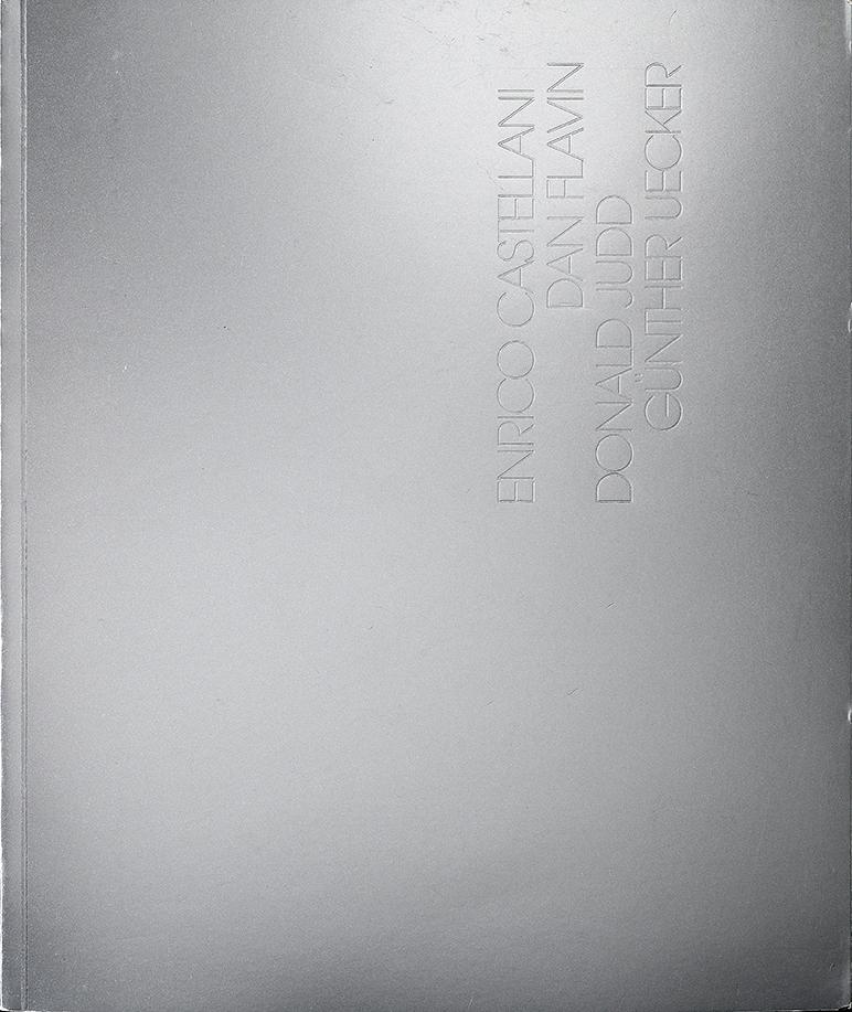 Copertina - Enrico Castellani, Dan Flavin, Donald Judd, Günter Uecker, Adachiara Zevi, 2009, Haunch of Venison, Londra (GBR)